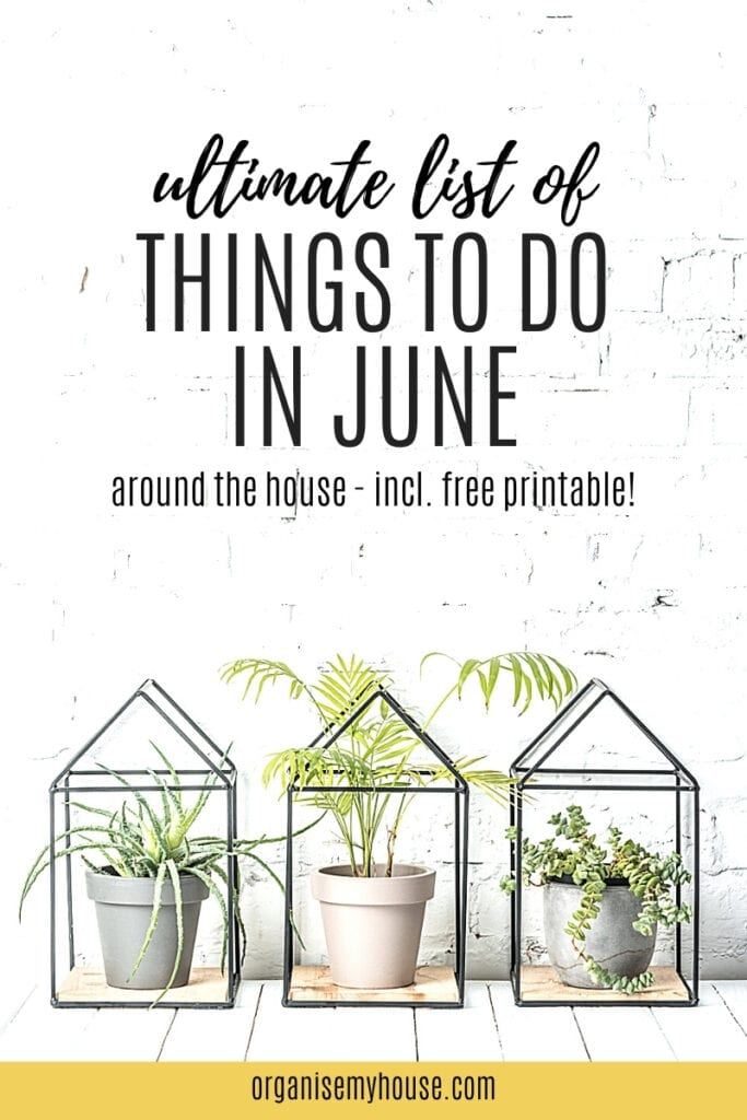 The Ultimate List Of Things To Do In June For Your Home & Life