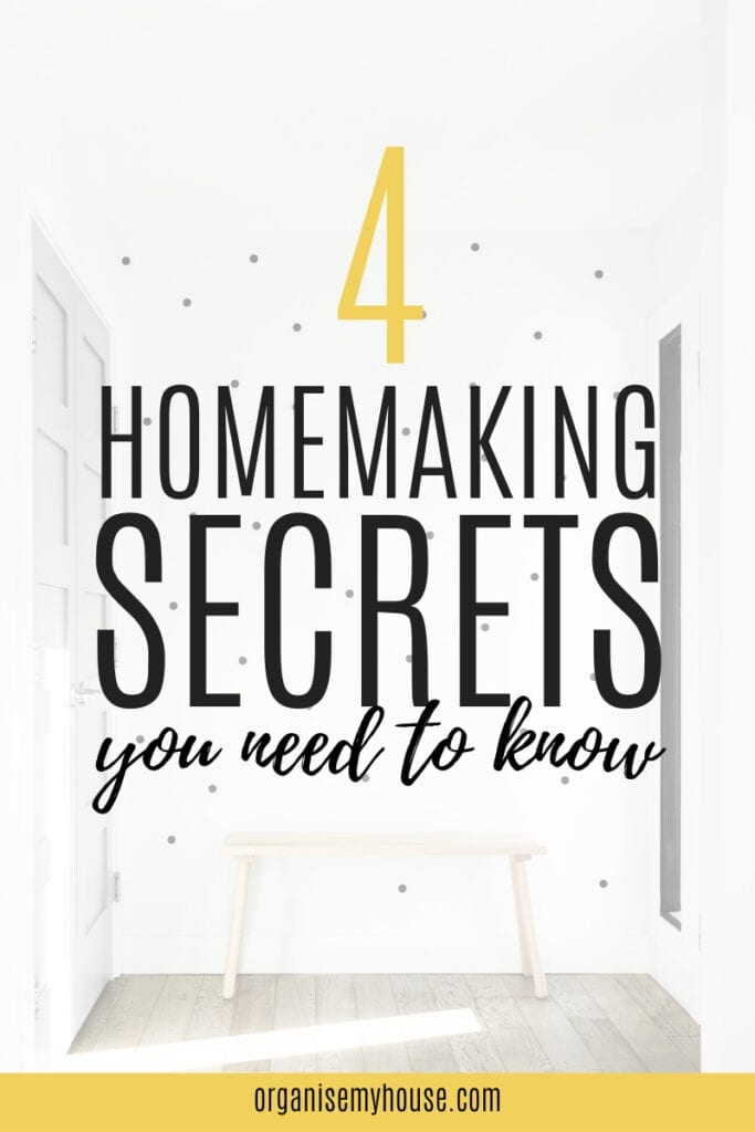 4 Homemaking Secrets you need to know