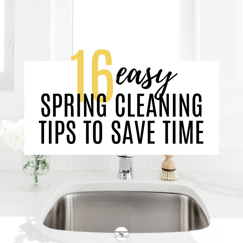Sink with words overlaid ' 16 Easy Spring Cleaning Tips That Will Save You Loads Of Time'