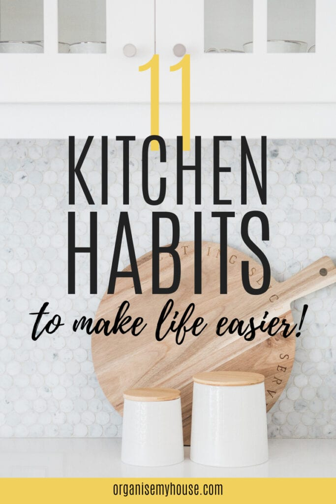 11 Crucial Kitchen Habits That Will Make Your Life Easier
