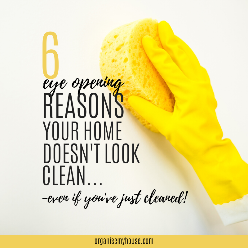 6 Eye Opening Reasons Your Home Still Doesn't Look Clean - However Much You Clean It!