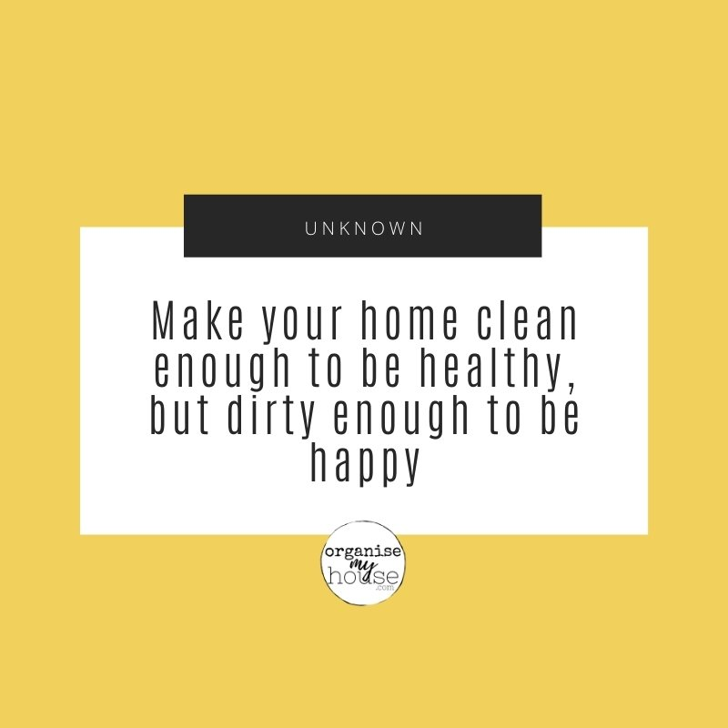 Homemaking Quote - Make your house clean enough to...