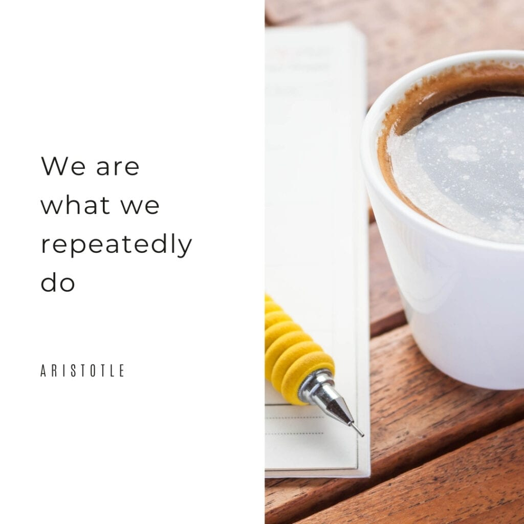Quote - We are what we repeatedly do