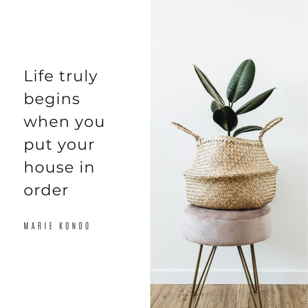 Organising Quote - Life truly begins when you put your house in order