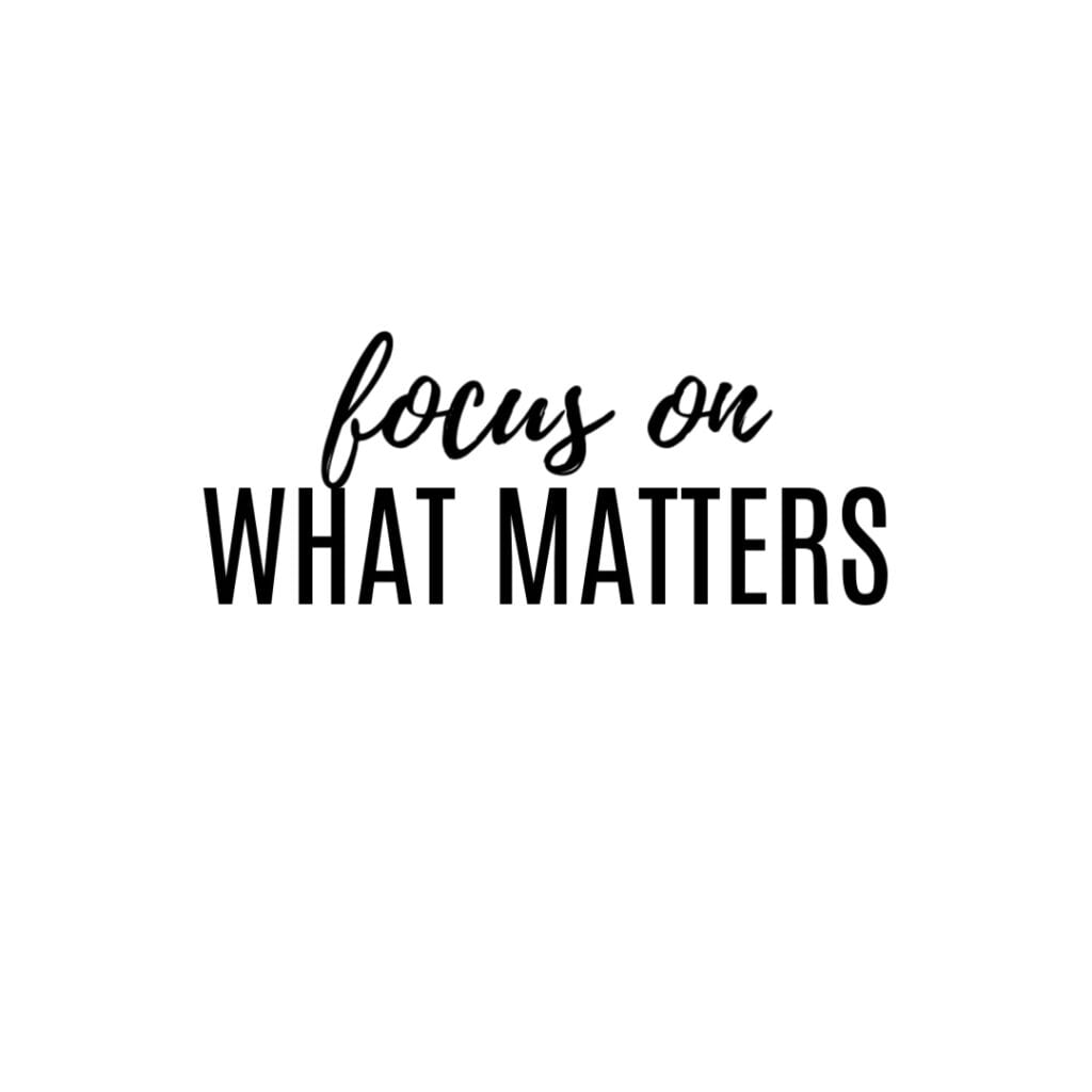 QUOTE - Focus on what matters