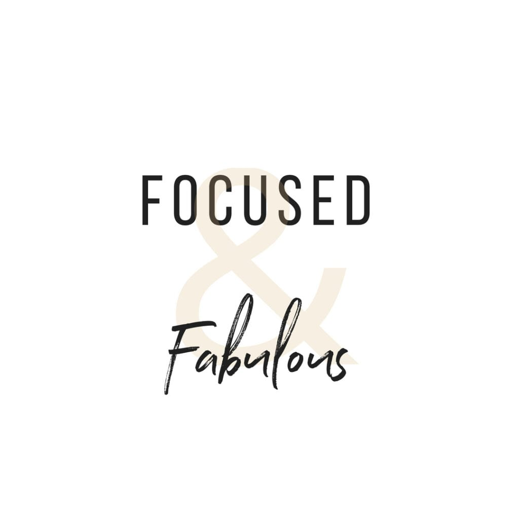 Quote - Focused and Fabulous
