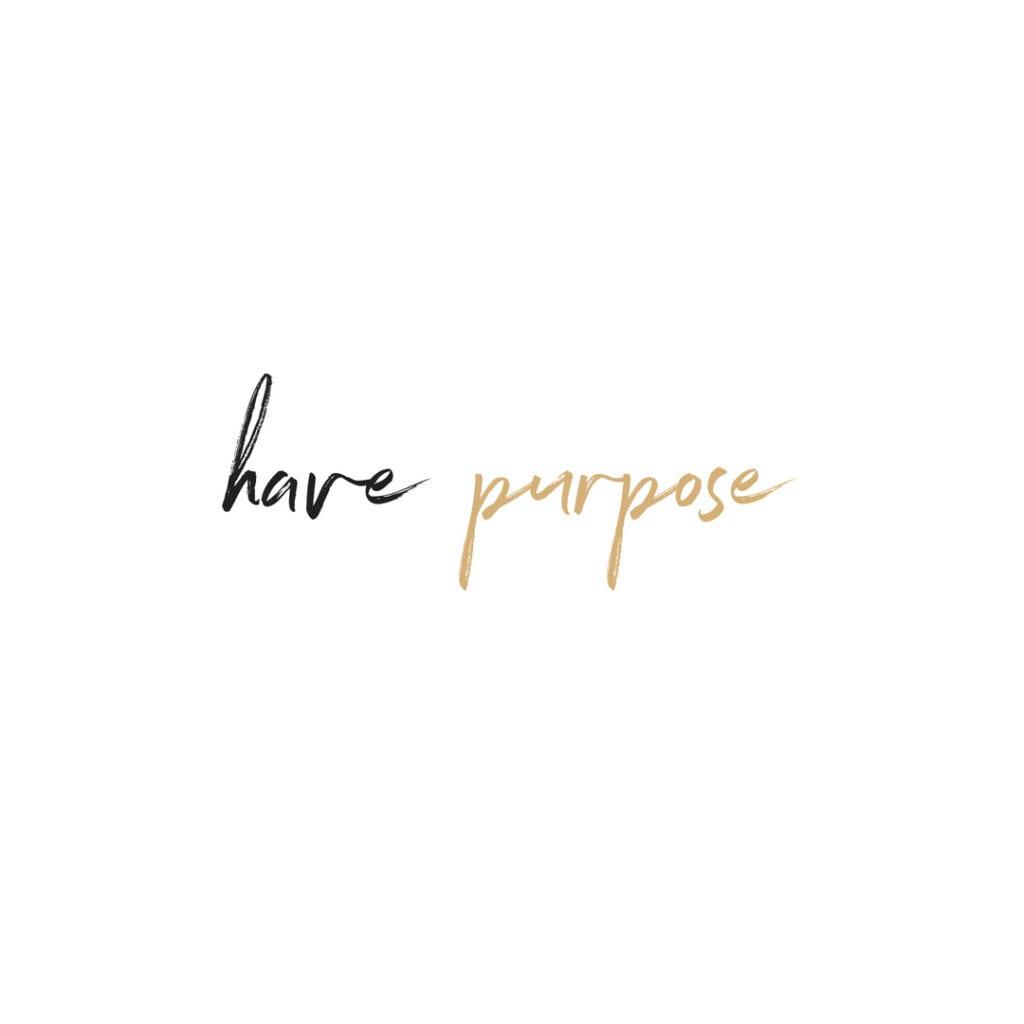 Quote - Have purpose