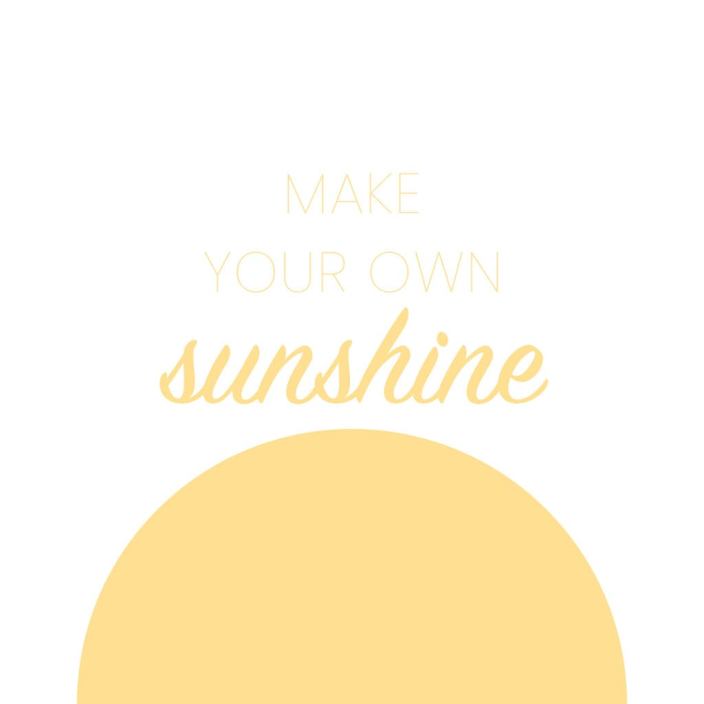 Quote - Make your own sunshine