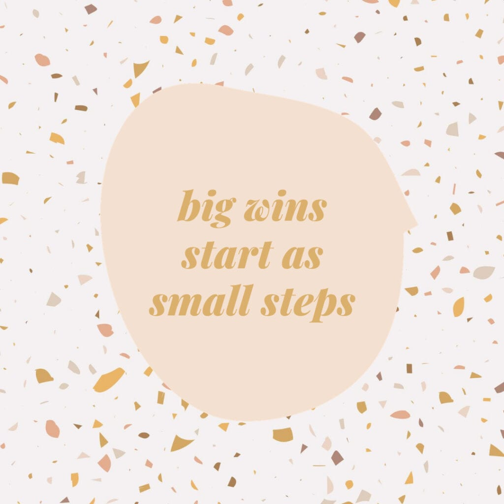 Quote - Big wins start as small steps
