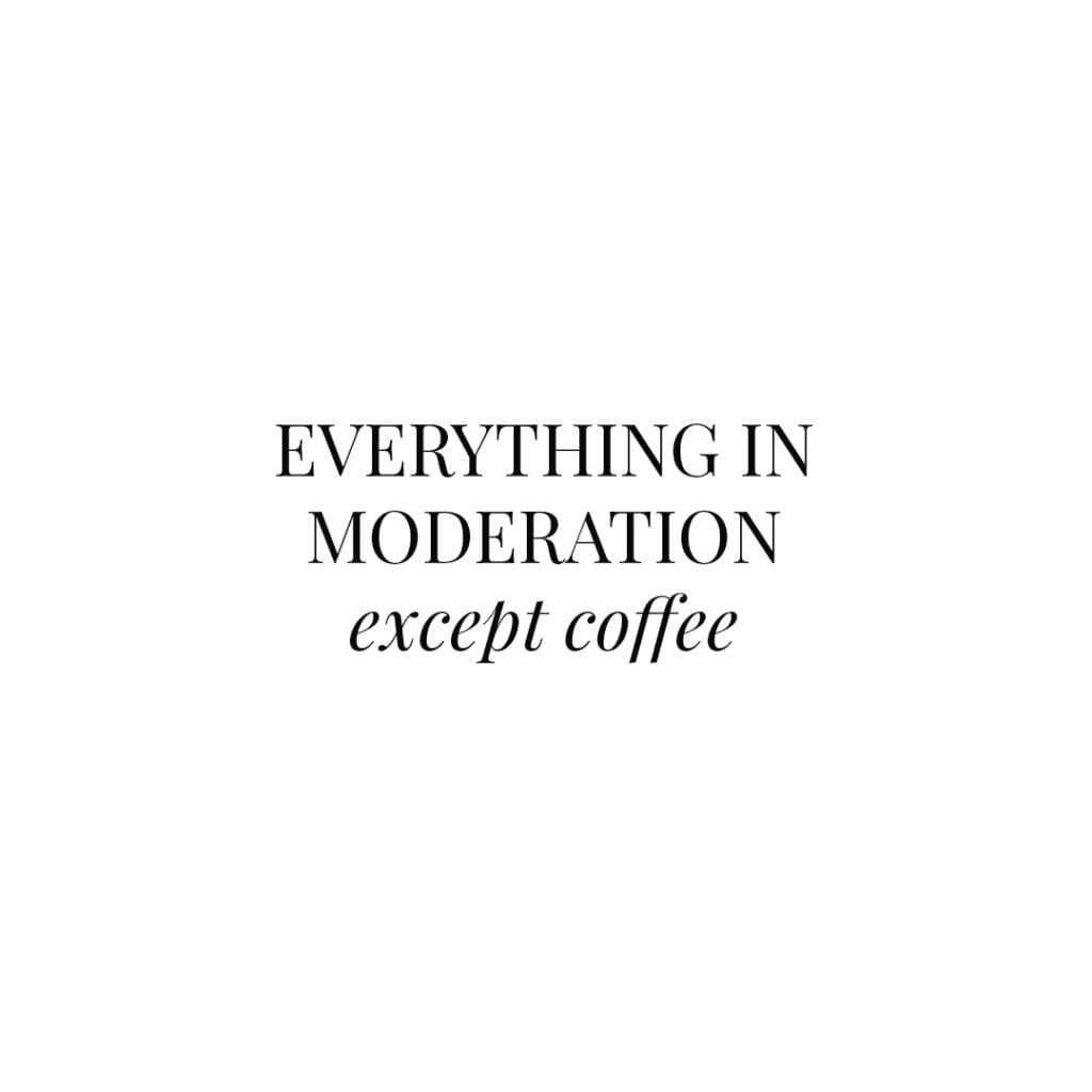 Quote - everything in moderation