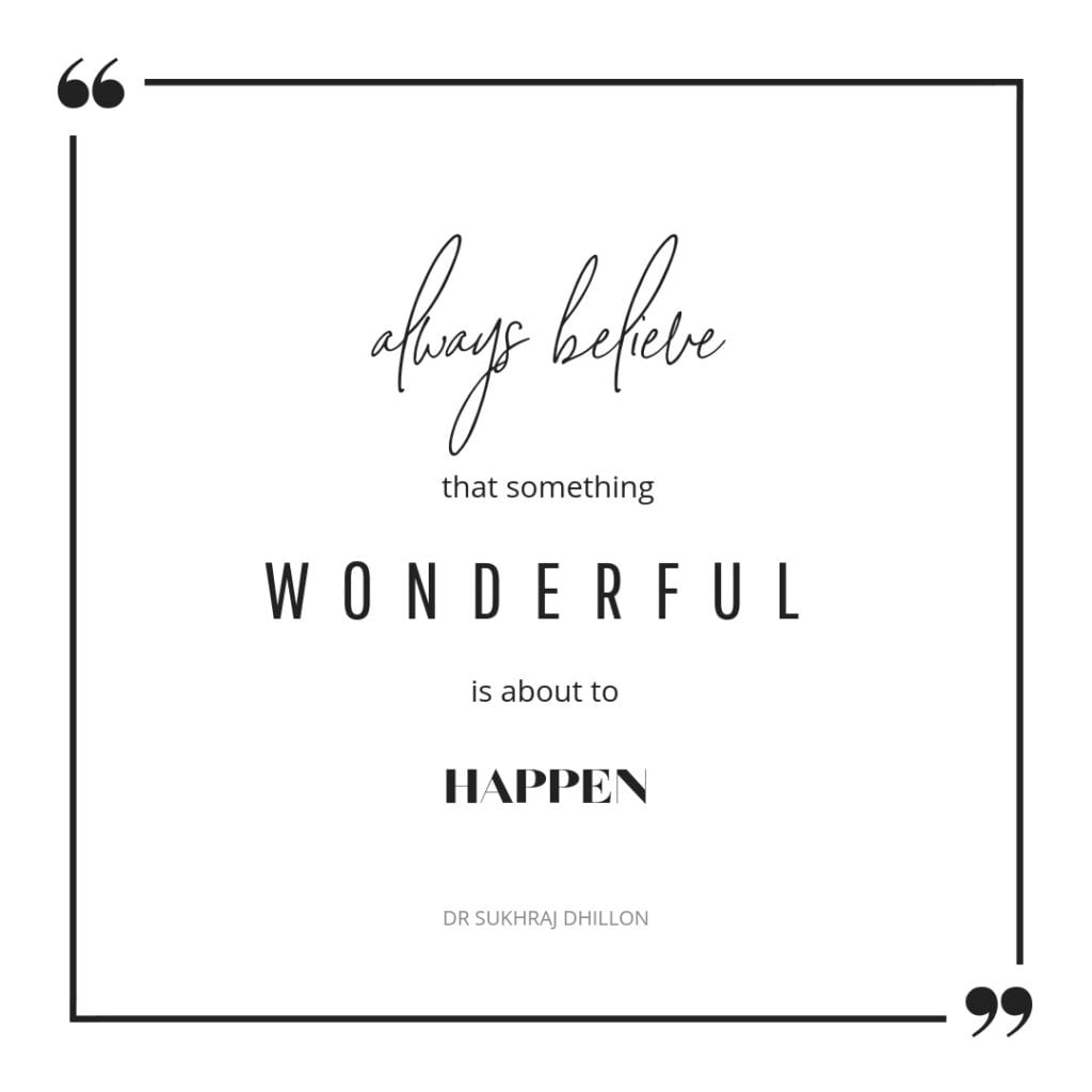 Quote - Always believe that something wonderful is about to happen