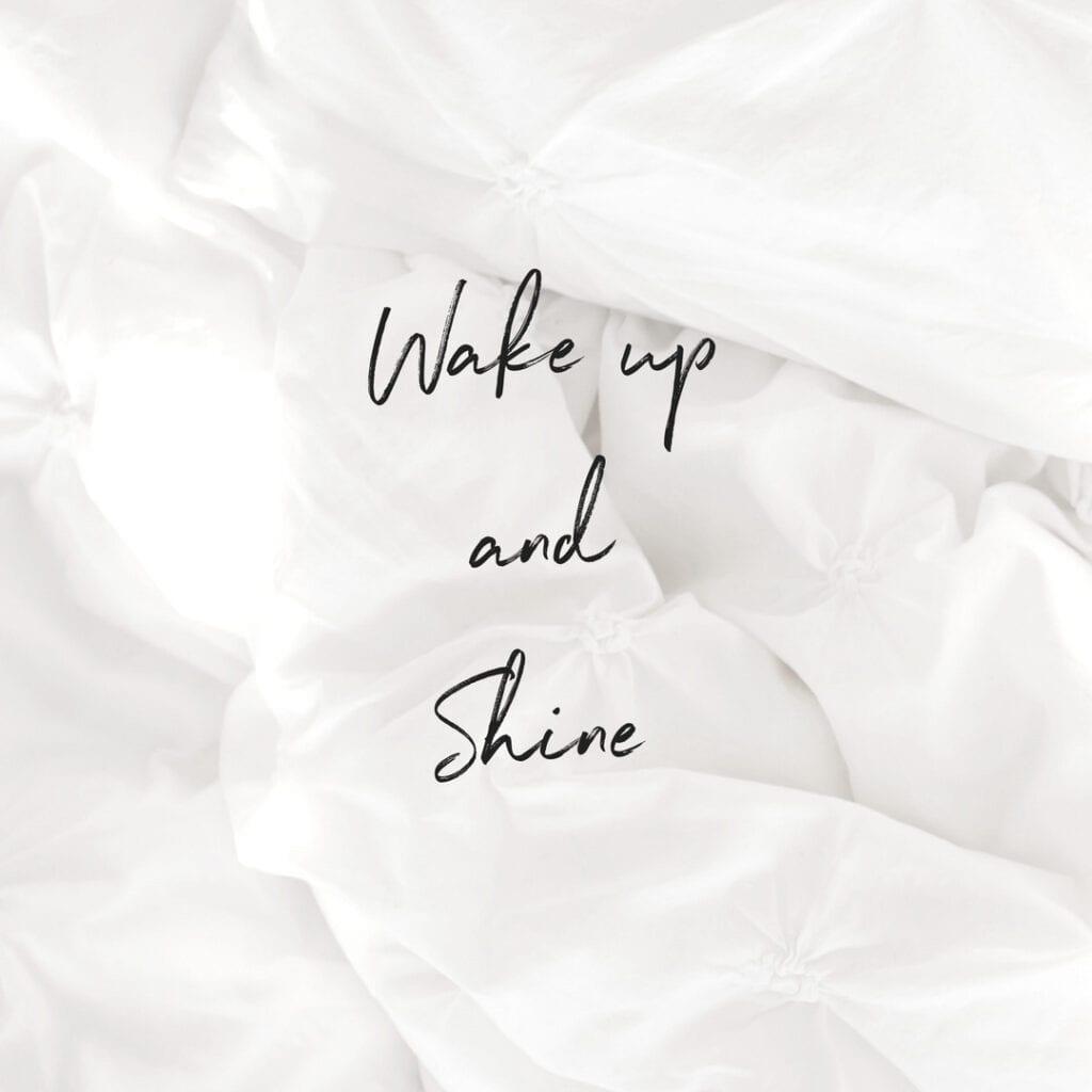 Quote - Wake up and shine