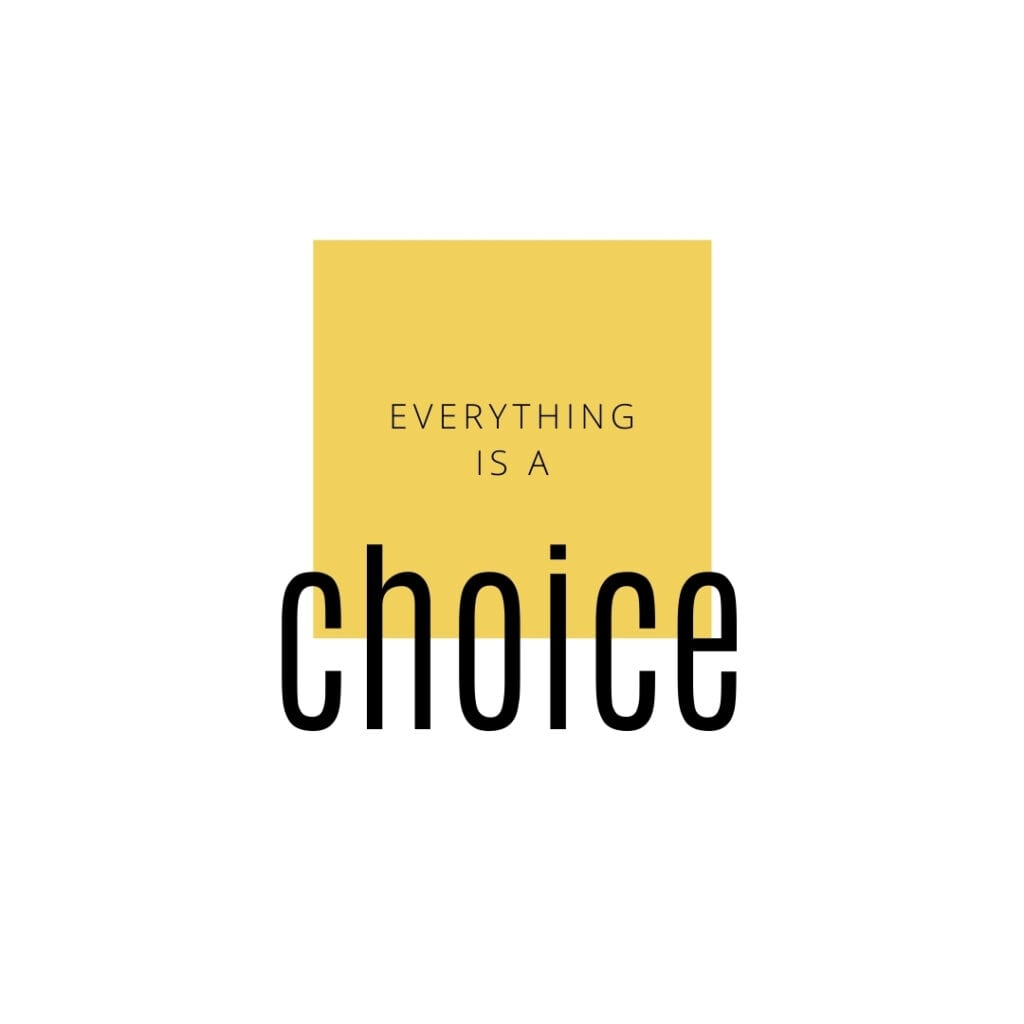 Quote - Everything is a choice