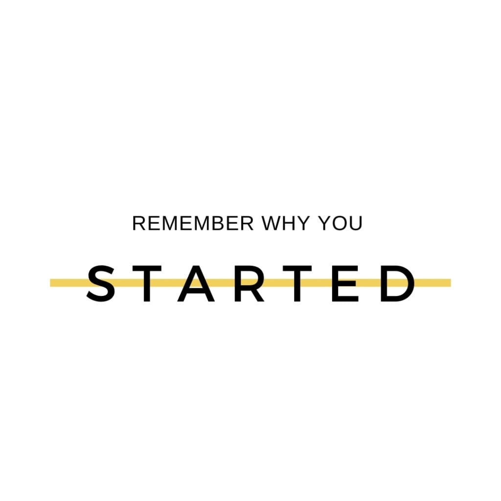 Quote - remember why you started