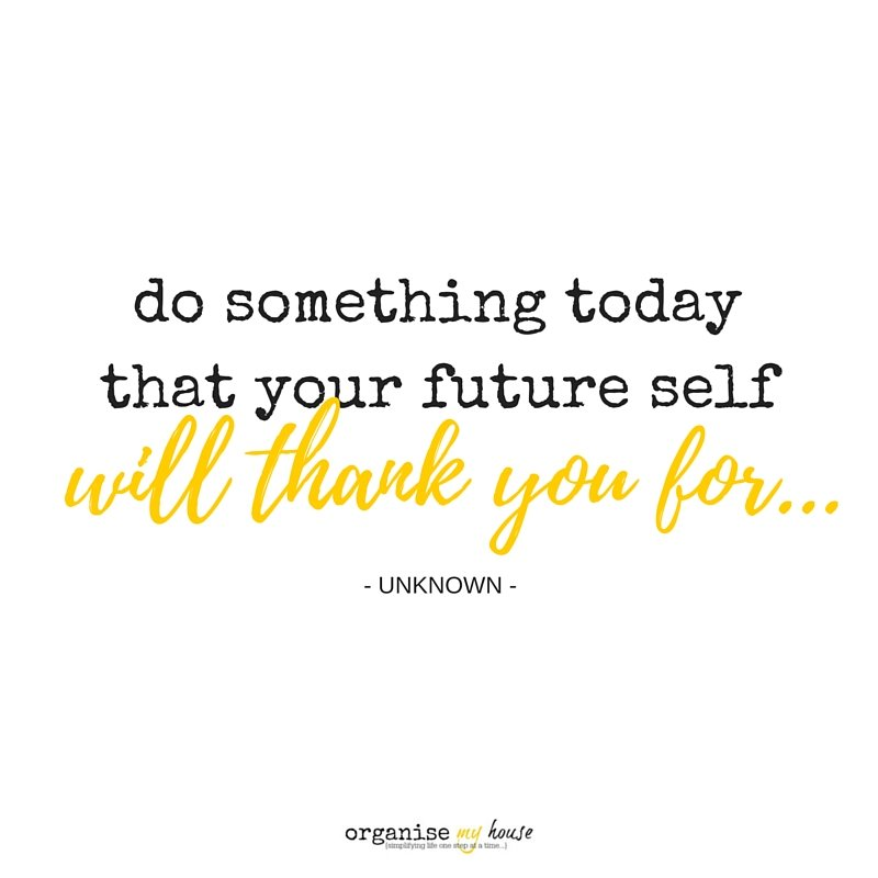 Quote - do something today that your future self will thank you for