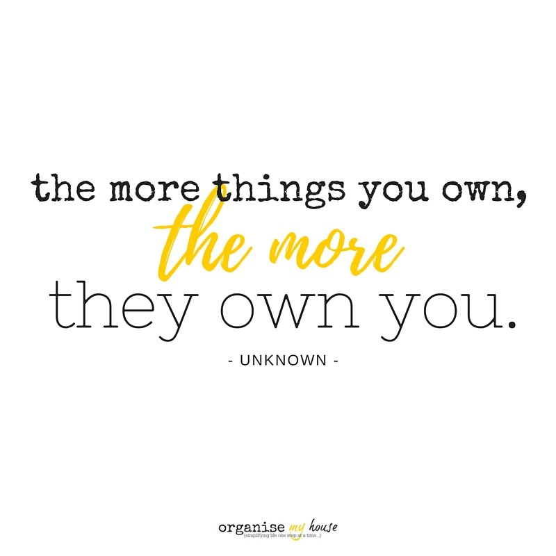 Quote - the more things you own, the more they own you
