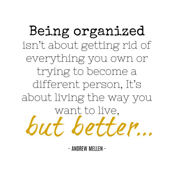 Quote - being organised is...