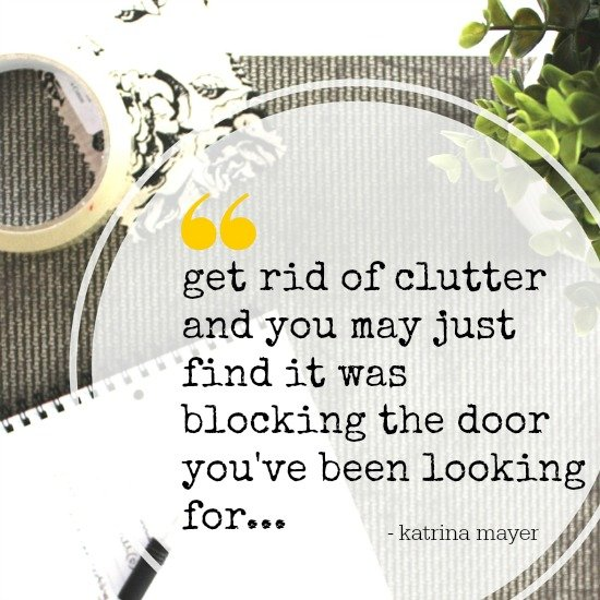 Clutter Quote - Get rid of clutter