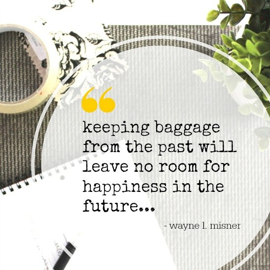 Quote - keeping baggage from the past