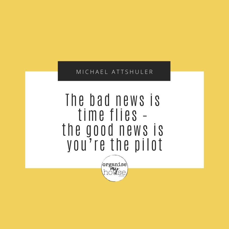 Quote - The bad news is time flies - the good news is you're the pilot