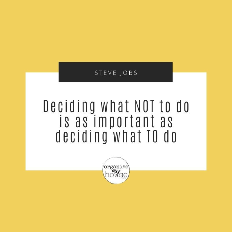 Deciding what Not to do is as important as deciding what TO do