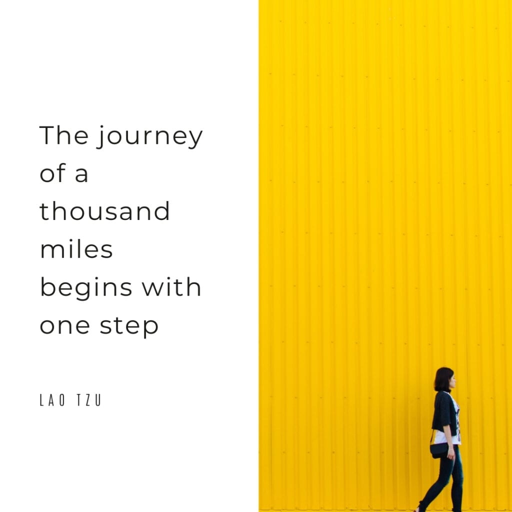 Quote - the journey of 1000 miles begins with 1 step