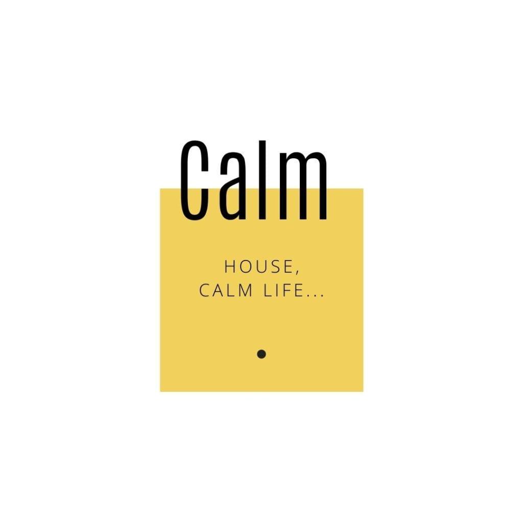 Home Quote - Calm House, Calm Life
