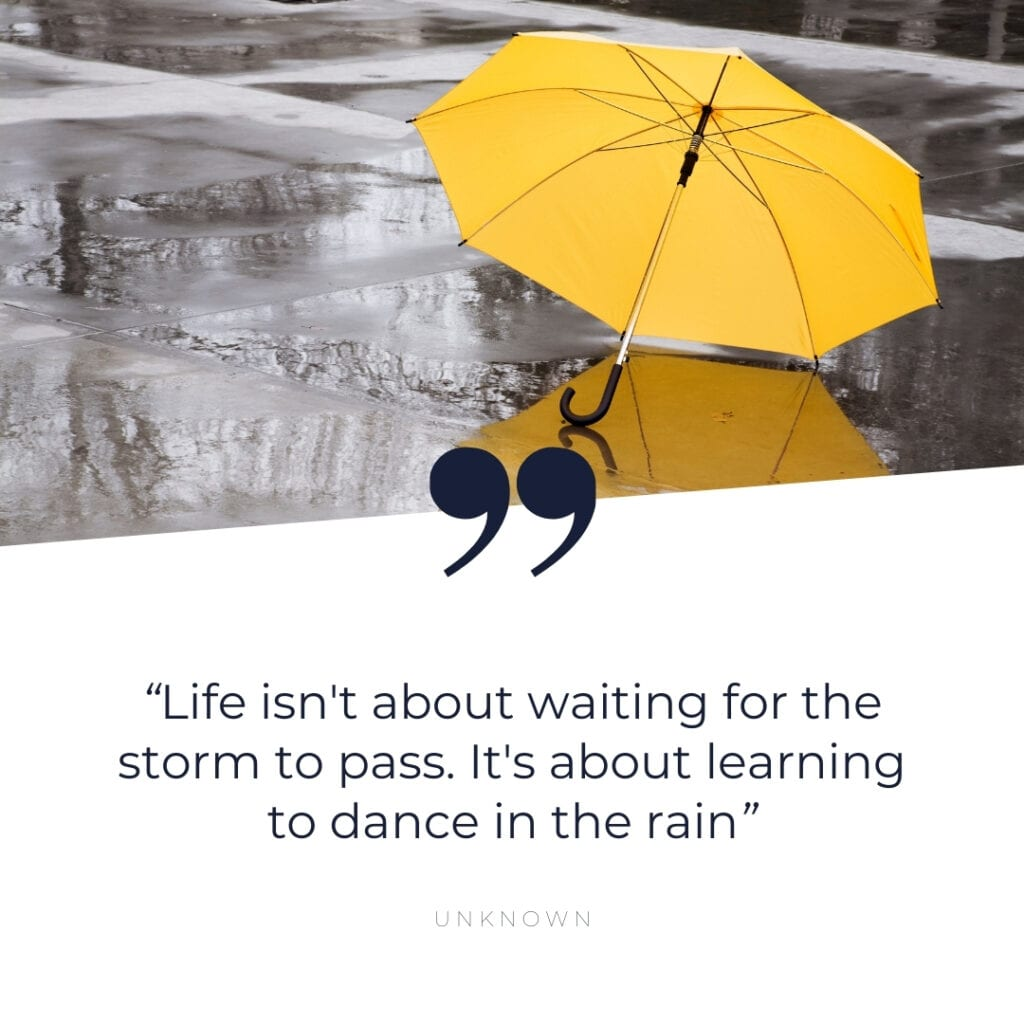 Quote - Life isn't about waiting for the storm to pass. It's about learning to dance in the rain