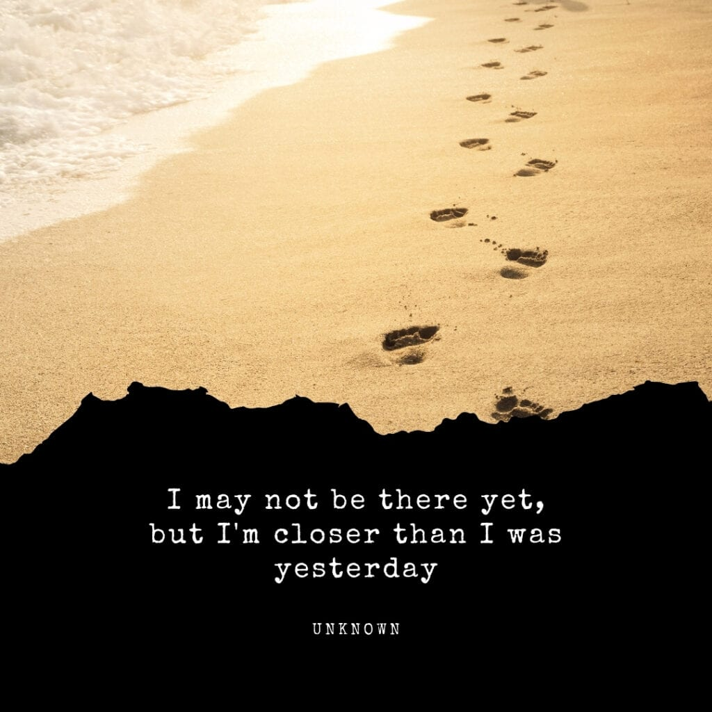 Quote - I might not be there yet... but