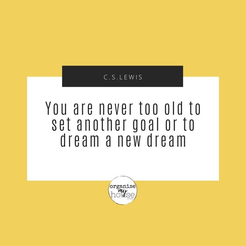 Quote - You are never too old to set another goal or to dream a new dream