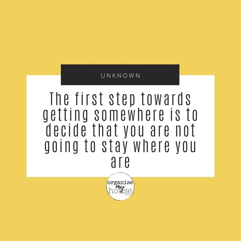 Quote - The first step towards getting somewhere is to decide that you are not going to stay where you are