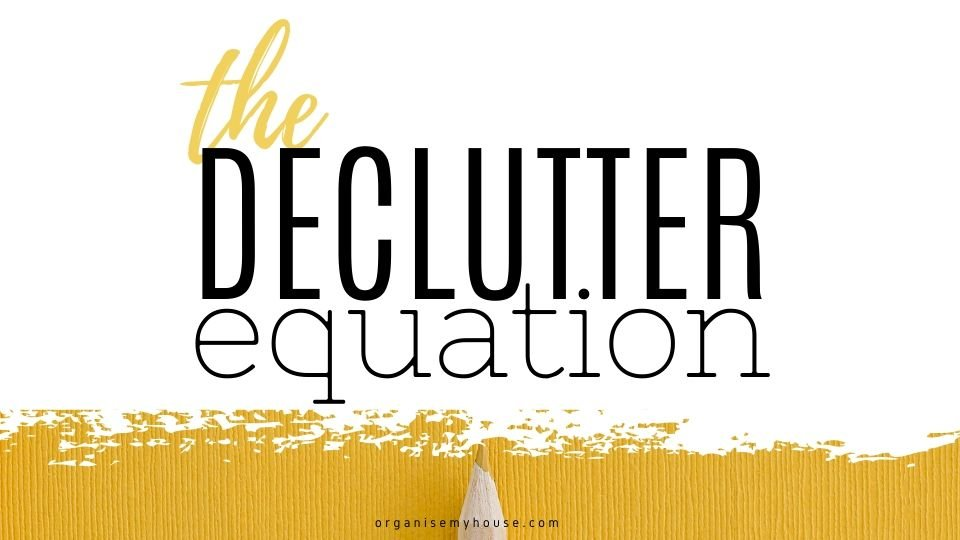 The Declutter Equation