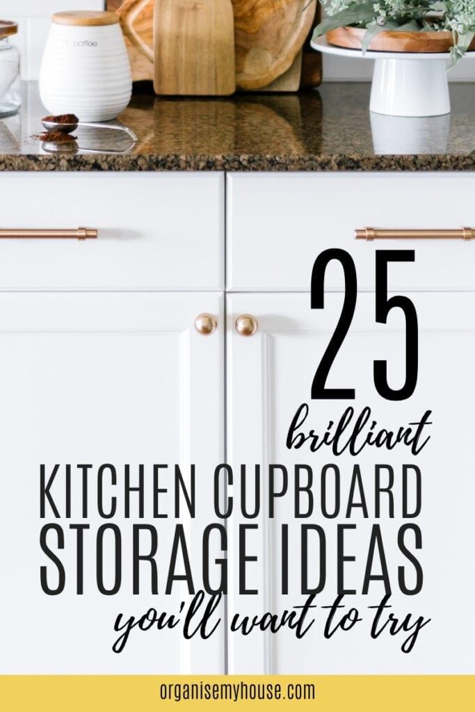 25 brilliant storage ideas for kitchen cupboards