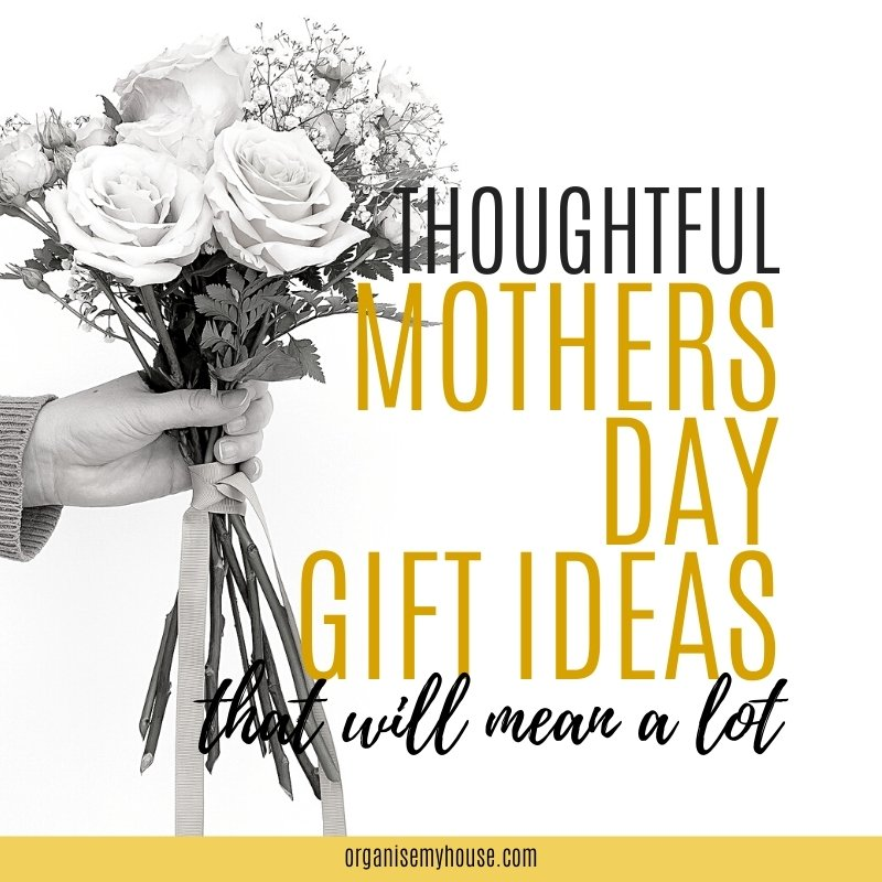 Thoughtful Mother Day Gift Ideas that she'll really appreciate