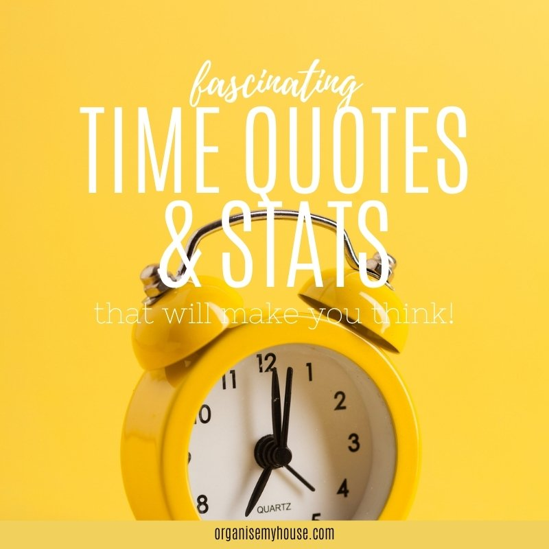 Brilliant time quotes and stats that'll make you think!