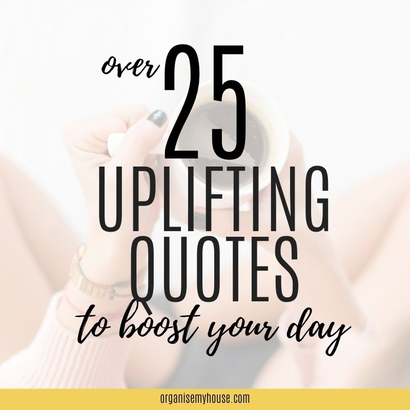 Over 25 uplifting quotes to boost your day